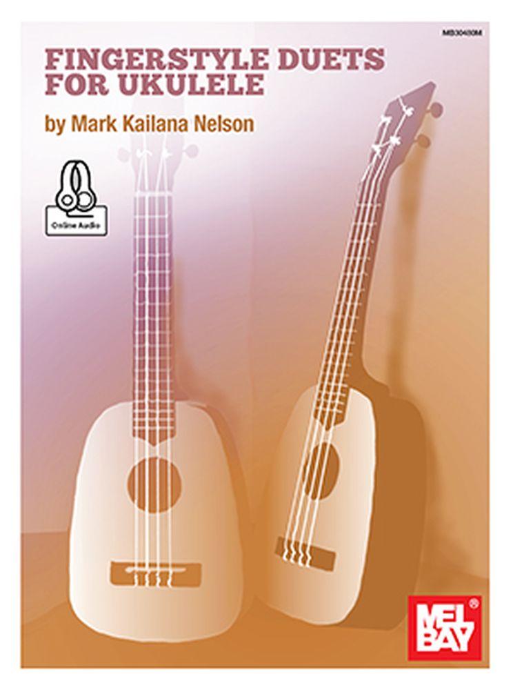 Mark Kailana Nelson: Fingerstyle Duets For Ukulele: Ukulele: Instrumental Album