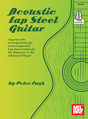 Pete Funk: Acoustic Lap Steel Guitar: Guitar: Instrumental Tutor