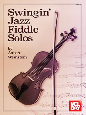 Aaron Weinstein: Swingin' Jazz Fiddle Solos: Violin: Instrumental Album