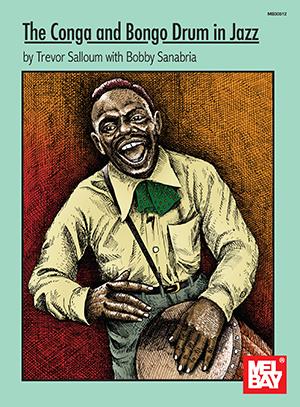 Trevor Salloum: Conga And Bongo Drum In Jazz: Percussion: Instrumental Tutor