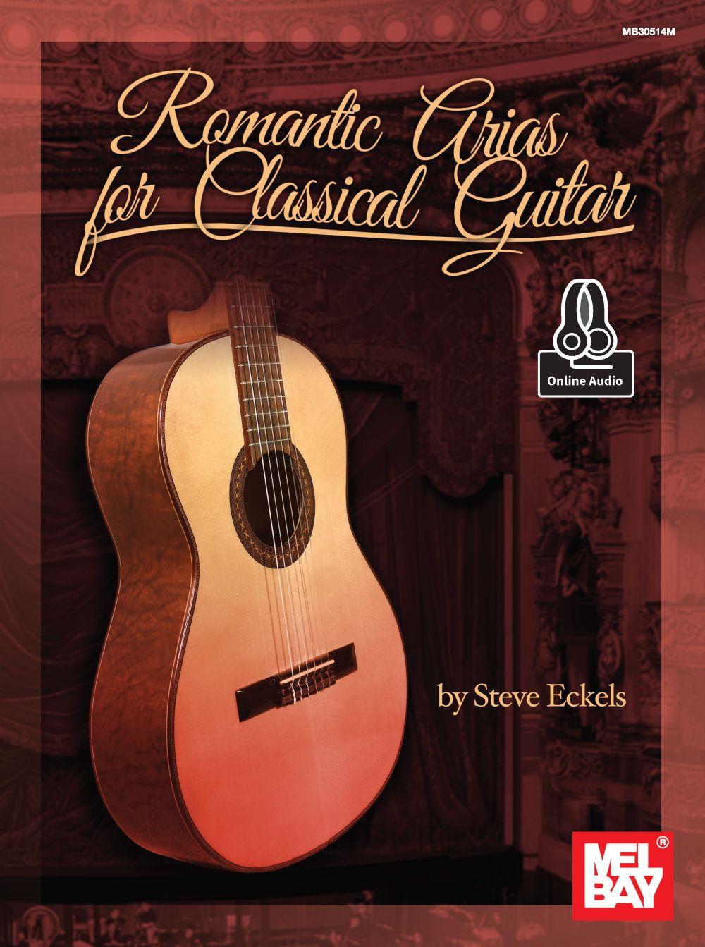 Steve Eckels: Romantic Arias For Classical Guitar: Classical Guitar:
