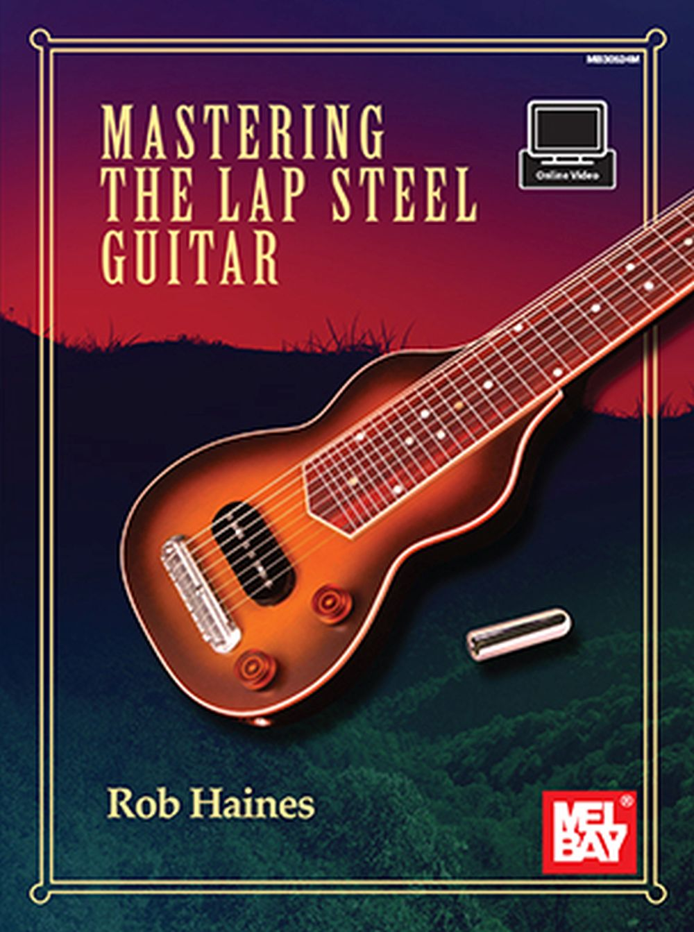 Rob Haines: Mastering the Lap Steel Guitar: Guitar: Instrumental Work