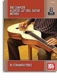 Fernando Perez: Complete Acoustic Lap Steel Guitar Method: Guitar: Instrumental