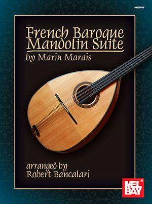 Bancalari  Robert: French Baroque Mandolin Suite: Mandolin: Instrumental Album