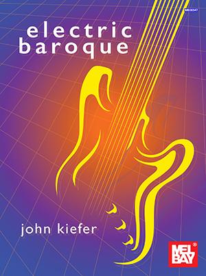 John Kiefer: Electric Baroque: Guitar: Instrumental Work
