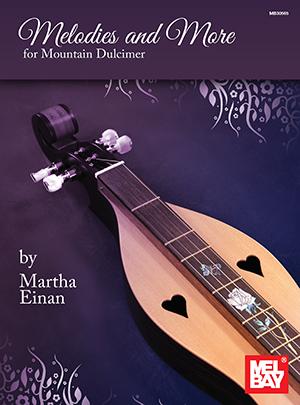 Martha Einan: Melodies And More For Mountain Dulcimer: Dulcimer: Instrumental