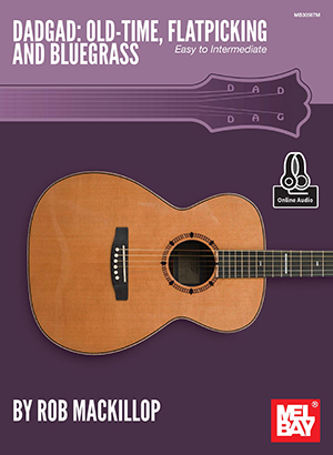 Rob MacKillop: Dadgad: Old-Time  Flatpicking And Bluegrass: Guitar: Mixed