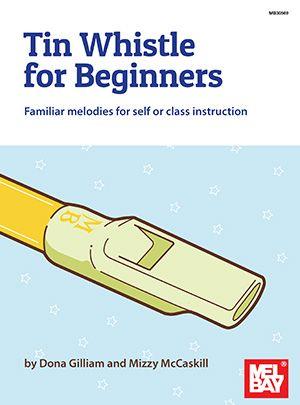 Dona Gilliam: Tin Whistle for Beginners: Tin Whistle: Instrumental Tutor