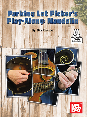 Dix Bruce: Parking Lot Picker's Play-Along: Mandolin: Mixed Songbook