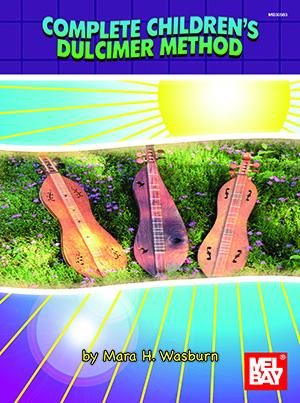 Mara Wasburn: Complete Children's Dulcimer Method: Dulcimer: Instrumental Tutor