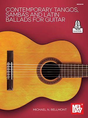 Michael N. Bellmont: Contemporary Tangos  Sambas and Latin Ballads: Guitar: