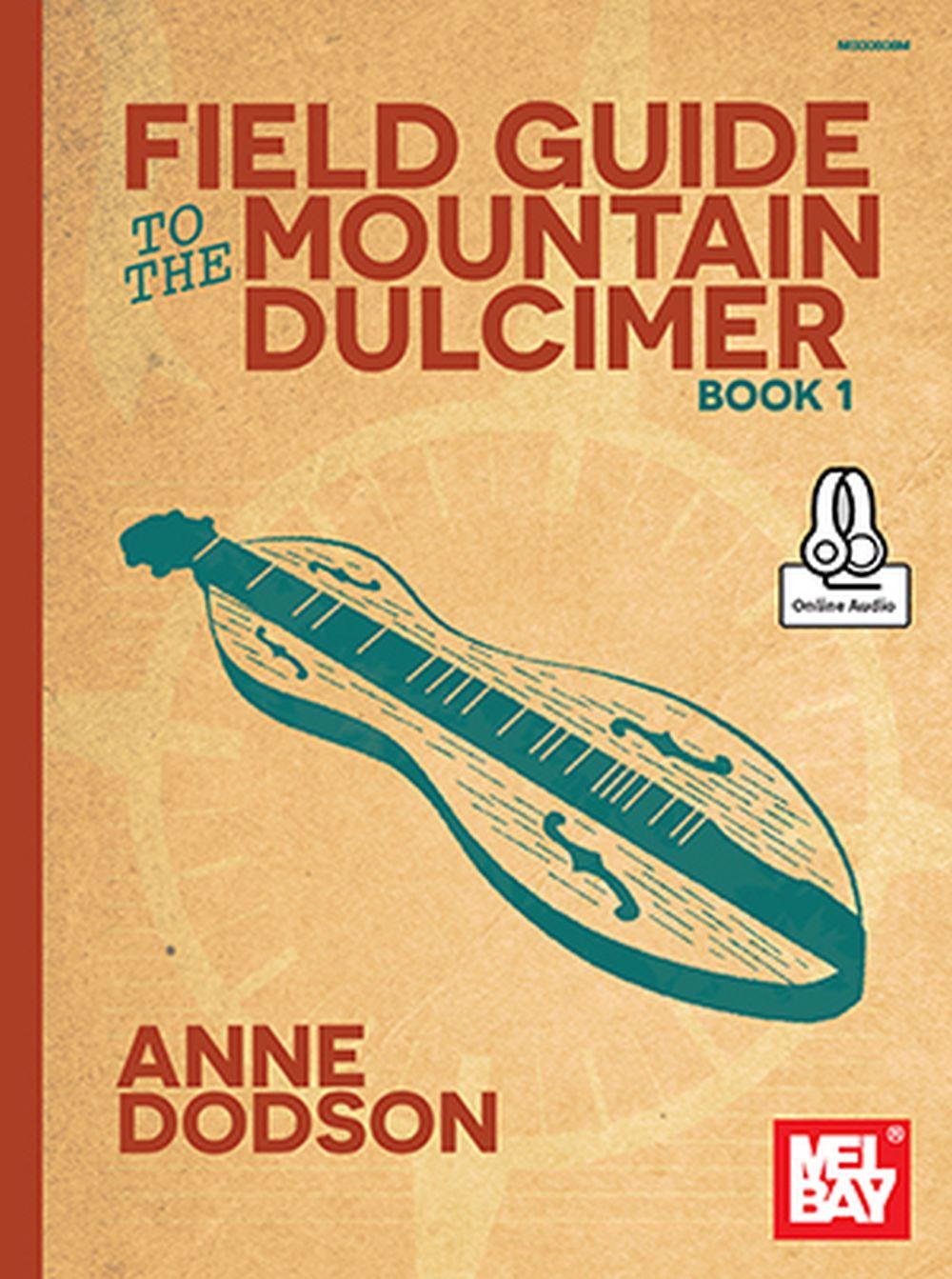 Anne Dodson: Field Guide To The Mountain Dulcimer  Book 1: Dulcimer: