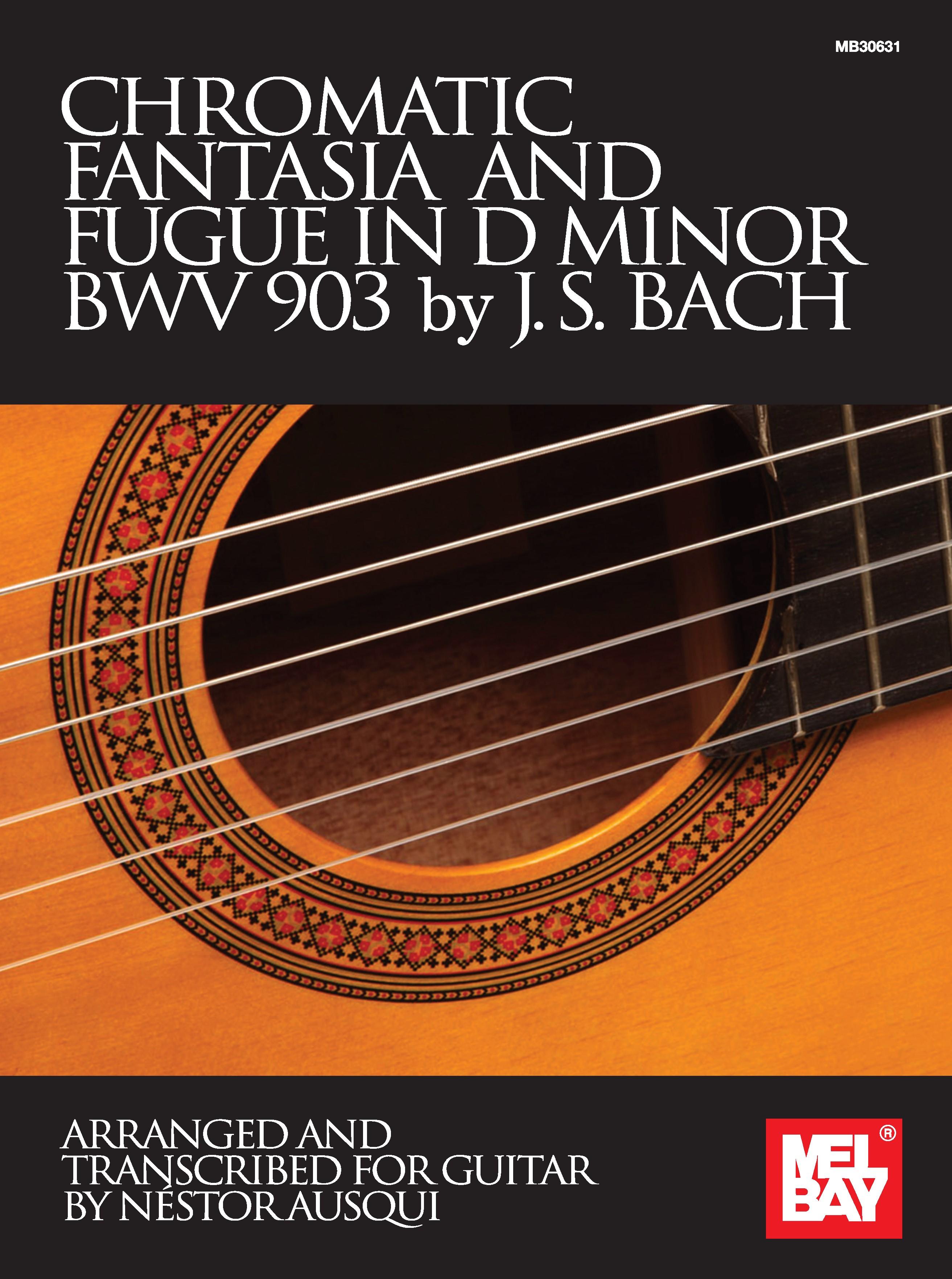 Johann Sebastian Bach: Chromatic Fantasia & Fugue In D Minor Bwv 903: Guitar: