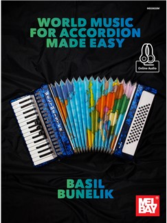 Basil Bunelik: World Music For Accordion Made Easy: Accordion: Mixed Songbook