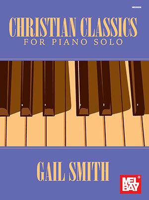 Gail Smith: Christian Classics For Piano Solo: Piano: Mixed Songbook