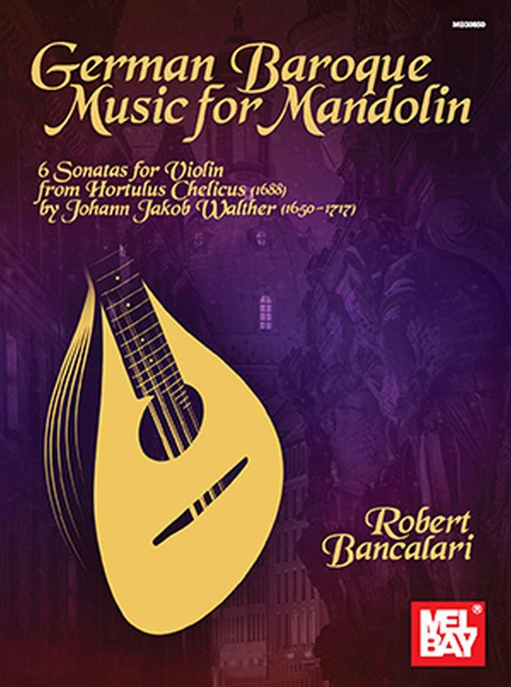 Robert Bancalari: German Baroque Music For Mandolin: Mandolin: Instrumental