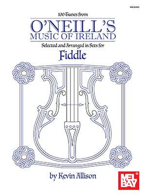 Kevin Allison: 100 Tunes from O'Neill's Music of Ireland: Violin: Instrumental