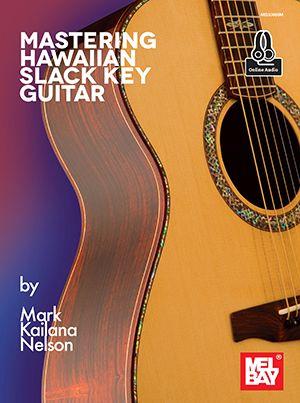 Mark Kailana Nelson: Mastering Hawaiian Slack Key Guitar: Guitar Solo: