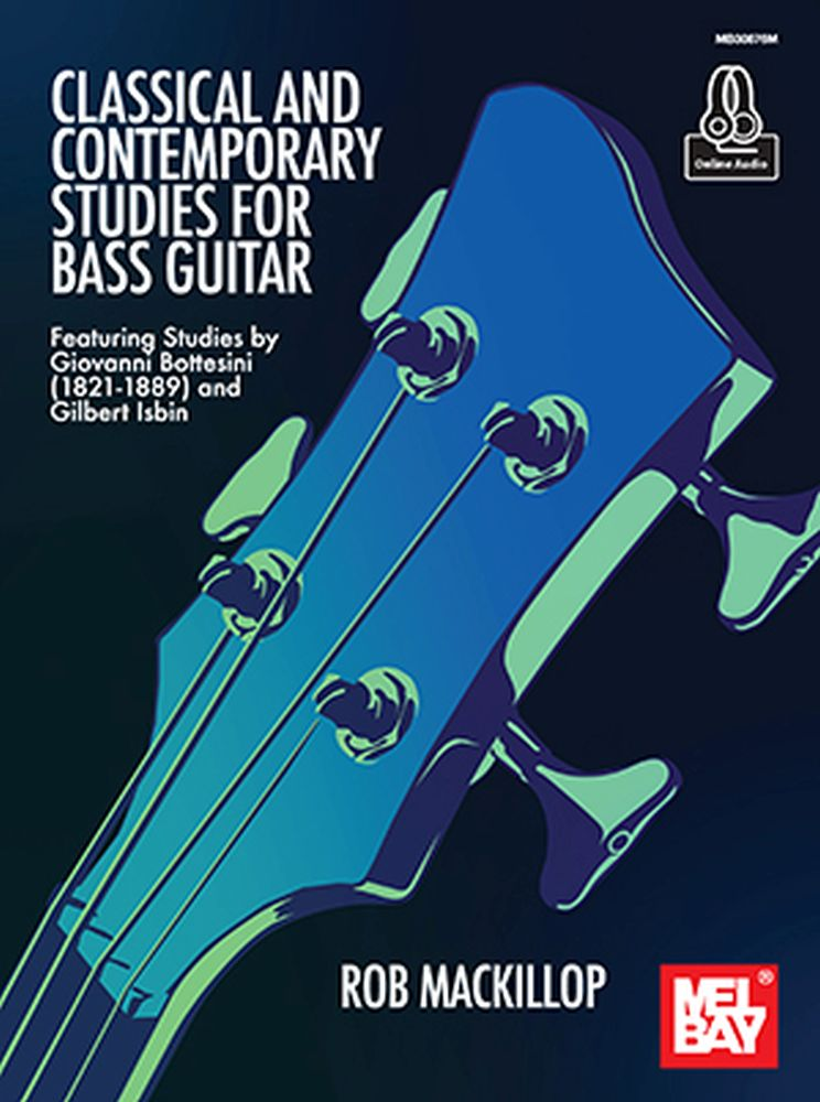 Rob MacKillop: Classical And Contemporary Studies For Bass Guitar: Bass Guitar: