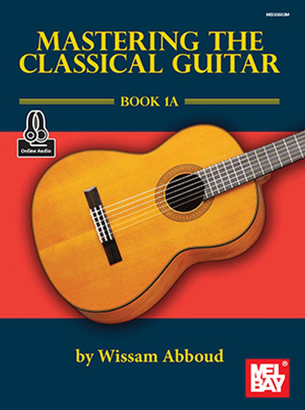 Wissam Abboud: Mastering The Classical Guitar: Guitar: Instrumental Tutor