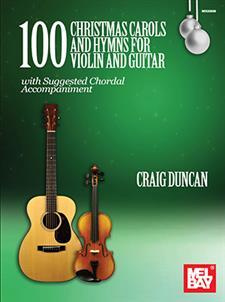 100 Christmas Carols & Hymns For Violin & Guitar: For Violin and Guitar