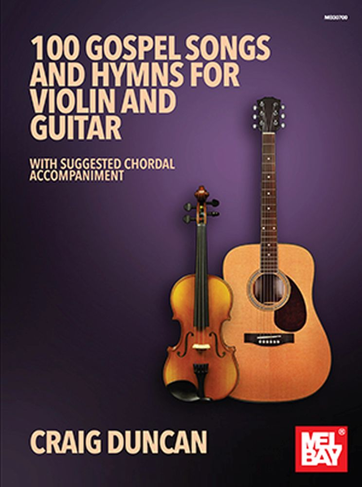 Craig Duncan: 100 Gospel Songs And Hymns For Violin And Guitar: Violin: Mixed