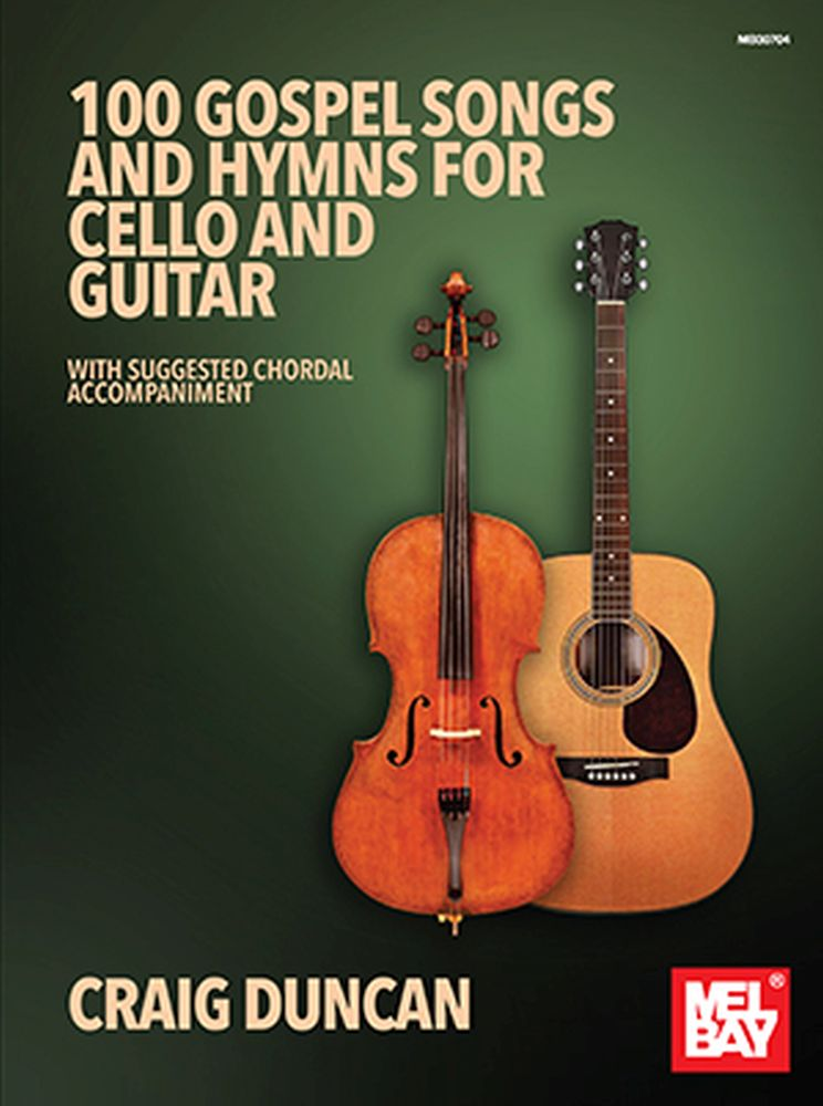 Craig Duncan: 100 Gospel Songs And Hymns For Cello And Guitar: Mixed Duet: Mixed