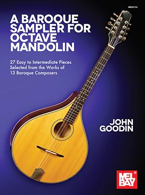 John Goodin: A Baroque Sampler for Octave Mandolin: Mandolin: Mixed Songbook