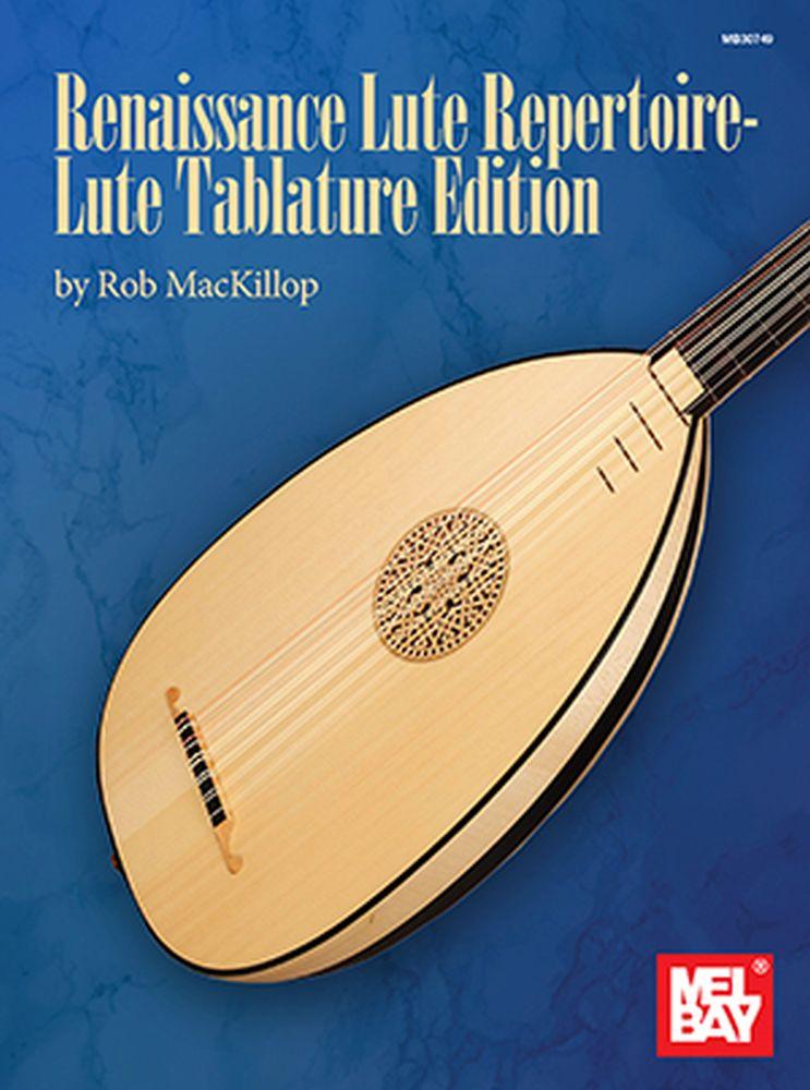 Rob MacKillop: Renaissance Lute Repetoire: Lute: Instrumental Collection