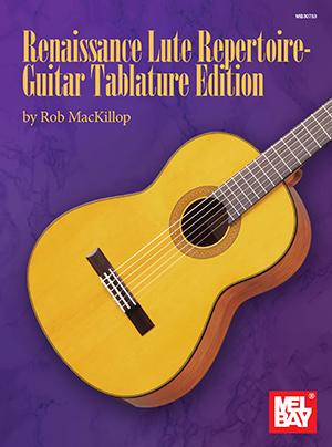 Rob MacKillop: Renaissance Lute Repetoire: Guitar: Instrumental Collection