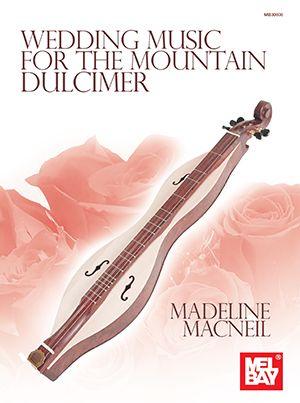 Madeline MacNeill: Wedding Music: Mountain Dulcimer: Instrumental Album