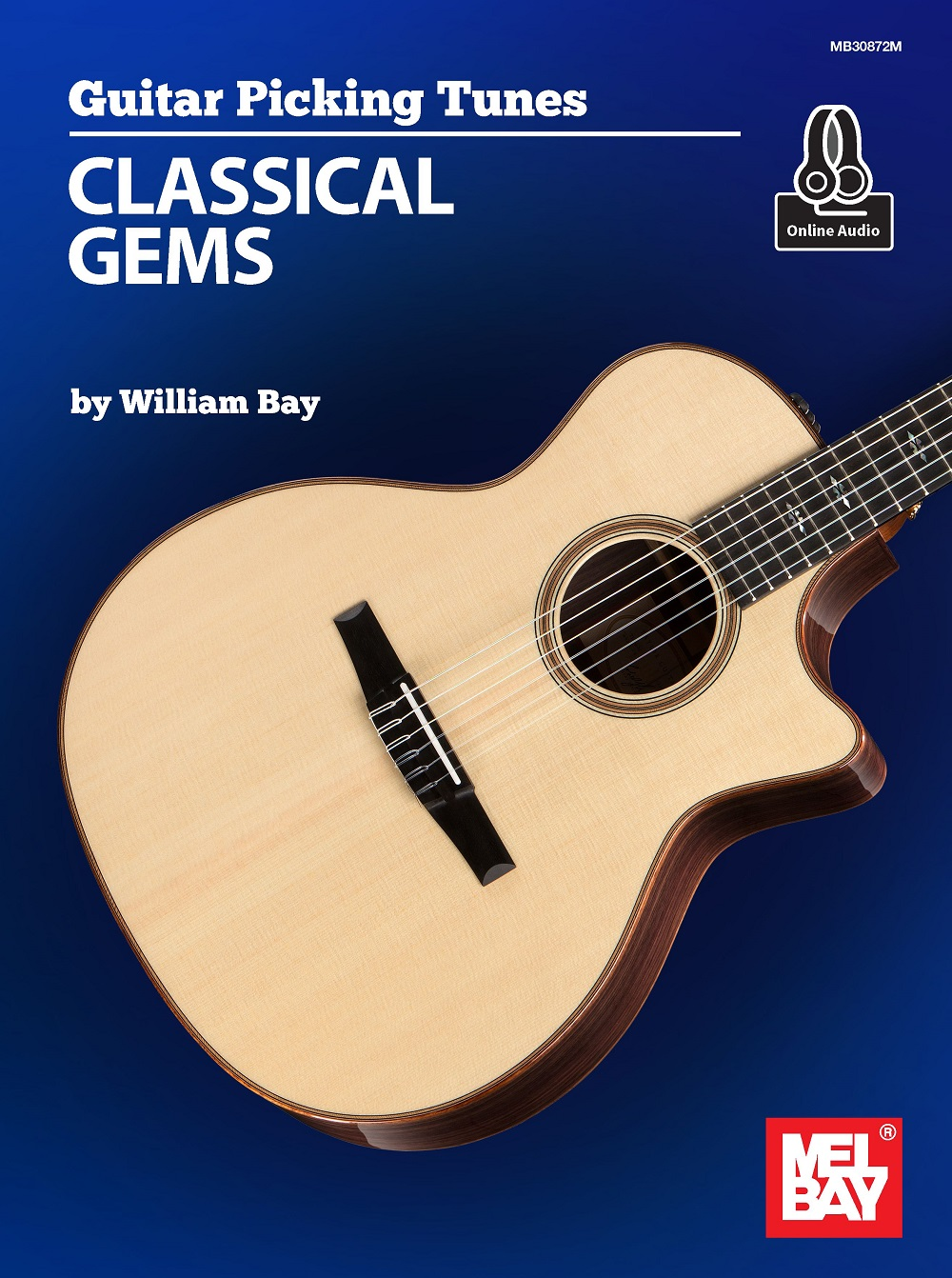 William Bay: Guitar Picking Tunes-Classical Gems: Guitar: Instrumental Album