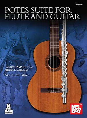 Larry Hammet Miranda Arana: Potes Suite for Flute and Guitar: Flute and Accomp.: