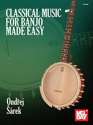 Ondrej Sarek: Classical Music for Banjo Made Easy: Banjo: Instrumental Album