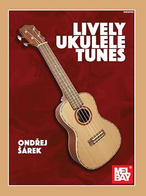 Ondrej Sarek: Lively Ukulele Tunes: Ukulele: Instrumental Album