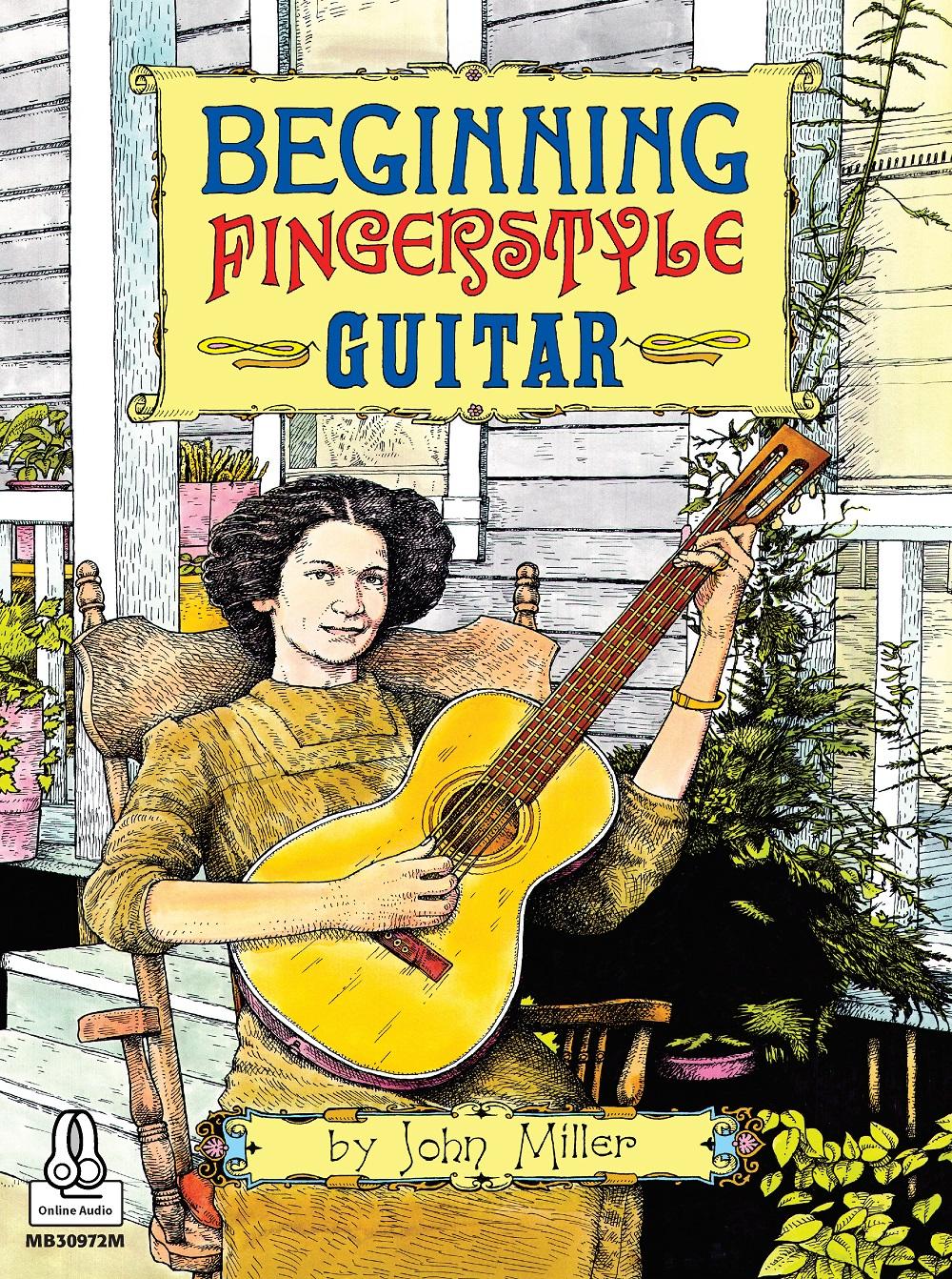 John Miller: Beginning Fingerstyle Guitar: Guitar: Instrumental Tutor