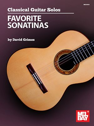 David Grimes: Classical Guitar Solos - Favorite Sonatinas: Guitar Solo: