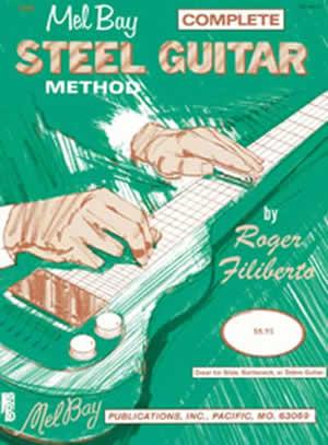 Roger Filiberto: Complete Steel Guitar Method: Guitar: Instrumental Tutor