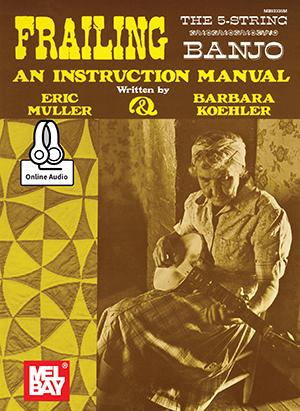 Barbara Koehler Eric Muller: Frailing The 5-String Banjo: Banjo: Instrumental