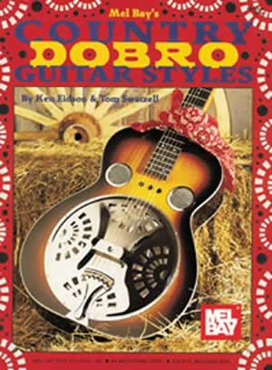 Ken Eidson Tom Swatzell: Country Dobro Guitar Styles: Dobro: Instrumental Tutor