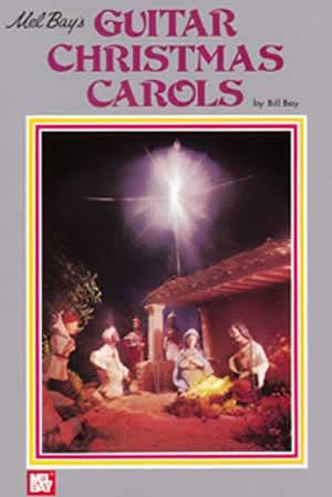 William Bay: Guitar Christmas Carols: Guitar: Mixed Songbook