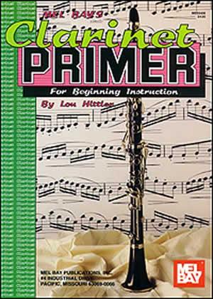 Louis Hittler: Clarinet Primer: Clarinet: Instrumental Tutor
