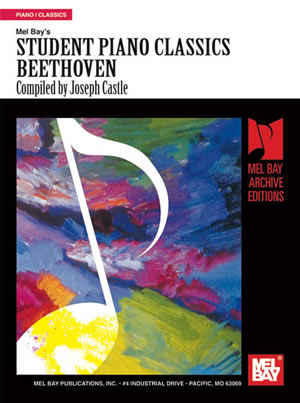 Ludwig van Beethoven: Student Piano Classics - Beethoven: Piano: Instrumental