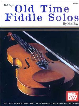 Mel Bay: Old Time Fiddle Solos: Violin: Instrumental Album