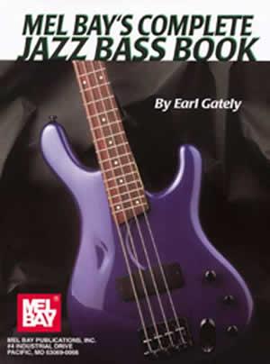 Earl Gately: Complete Jazz Bass Book: Bass Guitar: Instrumental Tutor