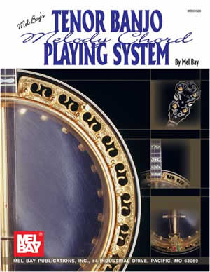 Mel Bay: Tenor Banjo Melody Chord Playing System: Banjo: Instrumental Tutor