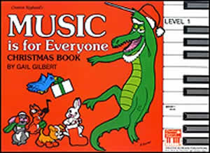 Gail Gilbert: Music Is For Everyone (Mife) Christmas Level 1: Piano:
