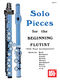 Solo Pieces For The Beginning Flutist: Flute: Instrumental Album