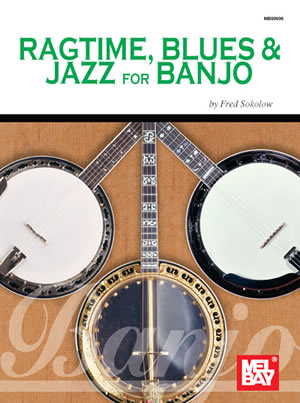 Fred Sokolow: Ragtime  Blues and Jazz For Banjo: Banjo: Instrumental Album