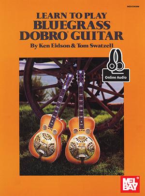 Ken Eidson Tom Swatzell: Learn To Play Bluegrass Dobro Guitar Book: Guitar: